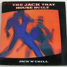 Discos de vinilo: JACK 'N CHILL (THE JACK THAT HOUSE BUILT) MAXISINGLE 45RPM. Lote 788311