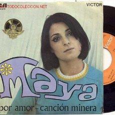 Discos de vinilo: SINGLE 45 RPM / MAYA / POR AMOR / CANCION MINERA ////EDITADO POR RCA 1969 . Lote 14301819