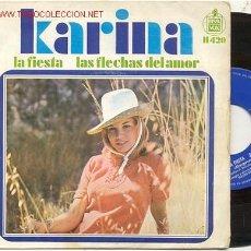 Discos de vinilo: SINGLE KARINA / LA FIESTA / LAS FLECHAS DEL AMOR. Lote 244646580