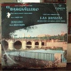 Discos de vinilo: EL BARQUILLERO / LAS BRAVIAS. Lote 2545957