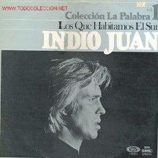 Discos de vinilo: INDIO JUAN LOS QUE HABITAMOS EL SUR. Lote 24014401