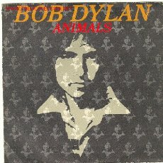 Discos de vinilo: BOB DYLAN - ANIMALS / WHEN HE RETURNS- SINGLE, CBS; 1979. Lote 27250302
