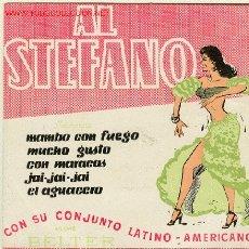 Discos de vinilo: AL STEFANO - EP, BELTER .5 CANCIONES -MAMBO CON FUEGO, MUCHO GUSTO, CON MARACAS ETC.. Lote 25669995