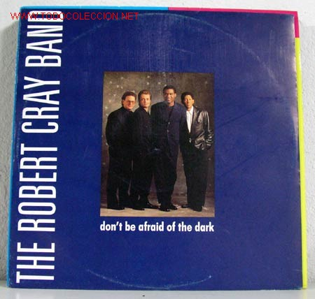 THE ROBERT CRAY BAND (DON'T BE AFRAID OF THE DARK) MAXISINGLE 45RPM (Música - Discos de Vinilo - Maxi Singles - Jazz, Jazz-Rock, Blues y R&B)