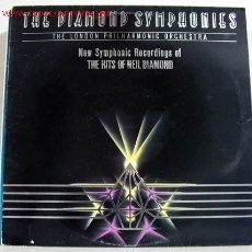 Discos de vinilo: THE DIAMOND SYMPHONIES (NEW SYMPHONIC RECORDING OF THE HITS OF NEIL DIAMOND) LP33. Lote 844544