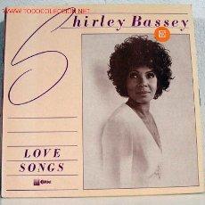 Discos de vinilo: SHIRLEY BASSEY (LOVE SONGS) LP33. Lote 847288