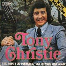 Discos de vinilo: MUSICA GOYO - SINGLE VINILO - TONY CHRISTIE - I DID WHAT I DID FOR MARIA - *FF99. Lote 23634266