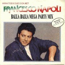 Discos de vinilo: FRANCESCO NAPOLI - BALLA BALLA MEGA PARTY MIX. Lote 956689