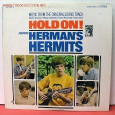 Discos de vinilo: HERMAN'S HERMITS – HOLD ON! (MUSIC FROM THE ORIGINAL SOUND TRACK) USA,1966 MGM RECORDS. Lote 972856