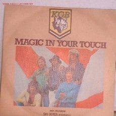 Discos de vinilo: DISCOS: DISCO SINGLE MAGIC IN YOUR TOUCH VV. Lote 4172240