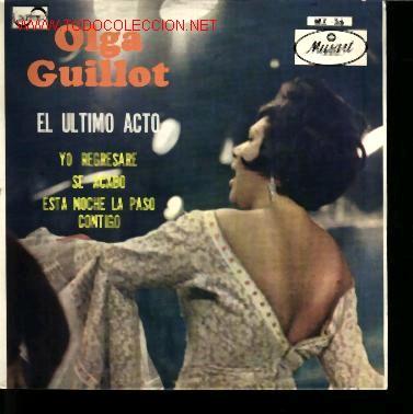 MUSICA GOYO - EP VINILO - OLGA GUILLOT - EL ULTIMO ACTO - *BB99 (Música - Discos de Vinilo - EPs - Solistas Españoles de los 50 y 60)