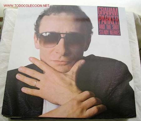 GRAHAM PARKER & THE SHOT STEADY NERVES 1985-GERMANY LP33 ELEKTRA (Música - Discos - LP Vinilo - Pop - Rock - New Wave Extranjero de los 80)