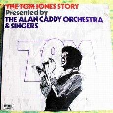 Discos de vinilo: THE ALAN CADDY ORCHESTRA & SINGERS (THE TOM JONES STORY) LP33. Lote 504474