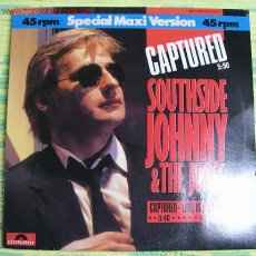 Discos de vinilo: SOUTHSIDE JOHNNY AND THE JUKES ( CAPTURED ) SPECIAL VERSION MAXI45. Lote 370055