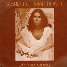 Discos de vinilo: DISCO SENCILLO DE MARÍA DEL MAR BONET: ANIMA MORTA.. Lote 205801041