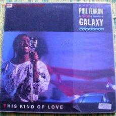 Discos de vinilo: PHIL FEARON ET GALAXY (THIS KIND OF LOVE) LP33. Lote 2146802