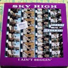 Discos de vinilo: SKY HIGH (I AIN'T BEGGIN) MAXISINGLE 45. Lote 438382