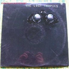 Discos de vinilo: THE LOST TROPICS. Lote 1143689