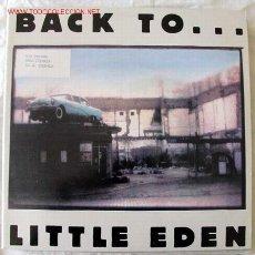 Discos de vinilo: LITTLE EDEN (BACK TO.. . .LITTLE EDEN). Lote 2240452
