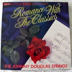 Discos de vinilo: THE JOHNNY DOUGLAS STRINGS (ROMANCE WITH THE CLASSICS) LP33. Lote 493584