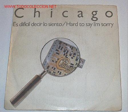 CHICAGO.ES DIFICIL DECIR LO SIENTO.WEA.1982 (Música - Discos de Vinilo - Singles - Pop - Rock Extranjero de los 80)