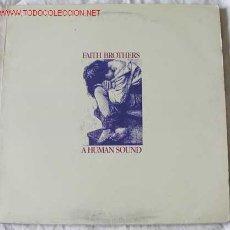 Discos de vinilo: FAITH BROTHERS (A HUMAN SOUND) 1987 MAXISINGLE45. Lote 535678