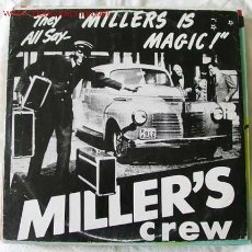 Discos de vinilo: MILLER'S IS MAGIC ( THEY ALL SAY - MILLER'S CREW ) MAXISINGLE 45. Lote 536667