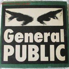 Discos de vinilo: GENERAL PUBLIC (GENERAL PUBLIC) MAXISINGLE 45. Lote 537986