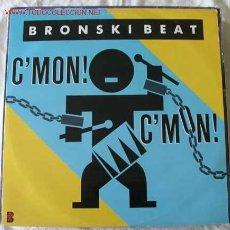 Discos de vinilo: BRONSKI BEAT (C'MON! C'MON!) MAXISINGLE 45. Lote 538134