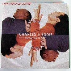 Discos de vinil: CHARLES & EDDIE 45RPM. Lote 2379585