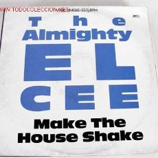 Discos de vinilo: THE ALMIGHTY EL-CEE (MAKE THE HOUSE SHAKE) LP33. Lote 595213