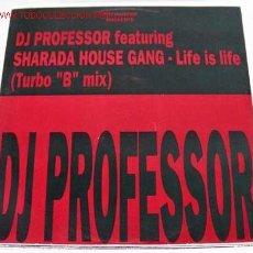 Discos de vinilo: D.J. PROFESSOR FEATURING SHARADA HOUSE GANG - LIFE IS LIFE/BLUE FATHER MIX MAXISINGLE 45RPM. Lote 631838