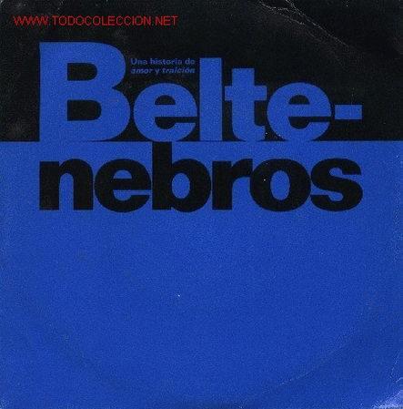 BELTENEBROS (Música - Discos - Singles Vinilo - Bandas Sonoras y Actores)