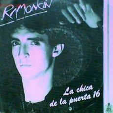 Discos de vinilo: RAMONCÍN LA CHICA DE LA PUESTA16, LA REINA DE LA CIUDAD. 45 RPM HISPAVOX AÑO 1984. Lote 26045895