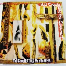 Discos de vinilo: KID CREOLE AND THE COCONUTS (YOU SHOULDA TOLD ME YOU WERE...) LP33. Lote 668716