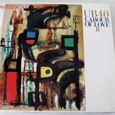 Discos de vinilo: UB40 (LABOUR OF LOVE II) 1989 LP33. Lote 730330