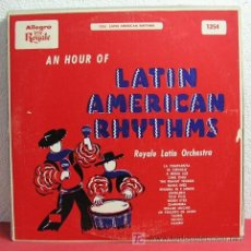 Discos de vinilo: ROYALE LATIN ORCHESTRA ' AN HOUR OF LATIN AMERICAN RHYTHMS ' USA LP33. Lote 3067717