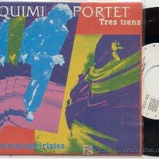 Discos de vinilo: SINGLE PROMO 45 RPM / QUIMI PORTET (ULTIMO DE LA FILA ) TRES TRENS // EDITADO POR GASA /// NUEVO. Lote 19000903