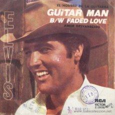 Discos de vinilo: ELVIS PRESLEY-EL HOMBRE DE LA GUITARRA + AMOR DESVANECIDO SINGLE EDITADO EN ARGENTINA POR RCA EN . Lote 3216217
