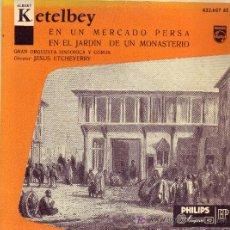 Discos de vinilo: ALBERT KETELBEY DISCO SINGLE 432.607 PHILIPS 1958. Lote 11728098