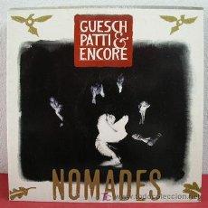 Discos de vinilo: NOMADES ( GUESCH PATTI & ENCORE ) 1990 LP33. Lote 3245653
