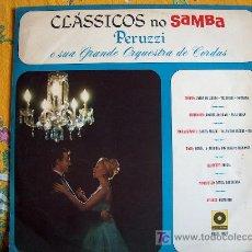 Discos de vinilo: PERUZZI E SUA GRANDE ORQUESTA DE CORDAS - CLASSICOS NO SAMBA. Lote 3256409