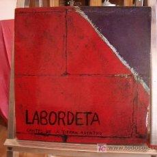 Discos de vinilo: JOSÉ ANTONIO LABORDETA. CANTES DE LA TIERRA ADENTRO. DISCO LP. AÑO 1976. Lote 23050851