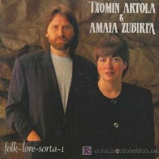 Discos de vinilo: TXOMIN ARTOLA & AMAIA ZUBIRIA - FOLK-LORE-SORTA-I. LP DEL SELLO ELKAR DEL AÑO 1.992 XXX. Lote 24014355
