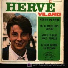 Discos de vinilo: MUSICA GOYO - EP VINILO - HERVE VILARD - MOURIR OU VIBRE + 3 - *CC99. Lote 23518491