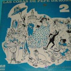 Discos de vinilo: LAS COSAS DE PEPE DA ROSA 2. Lote 25508837