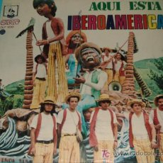 Discos de vinilo: AQUI ESTA IBEROAMERICA. Lote 25508838