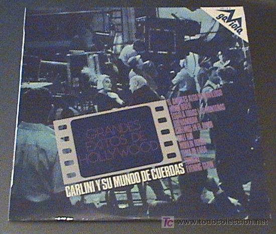ANTIGUO DISCO DE VINILO GRANDES EXITOS DE HOLLYWOD - CARLINI Y SU MUNDO DE CUERDAS - MOON RIVER, TON (Música - Discos - Singles Vinilo - Bandas Sonoras y Actores)