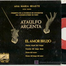 Discos de vinilo: EP 45 RPM / ATAULFO ARGENTA / EL AMOR BRUJO // EDITADO POR LA VOZ DE SU AMO 1958 // COMO NUEVO. Lote 14838540