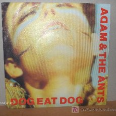 Discos de vinilo: ADAM AND THE ANTS ----- DOG EAT DOG. Lote 25169280